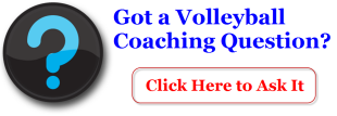 Click here to ask your Volleyball Coaching questions
