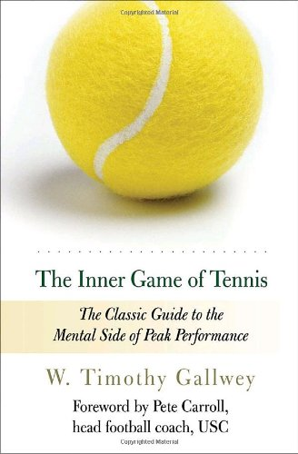 Book Review: The Inner Game of Tennis by W. Timothy Gallway