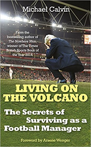 Book Review: Living on the Volcano by Michael Calvin