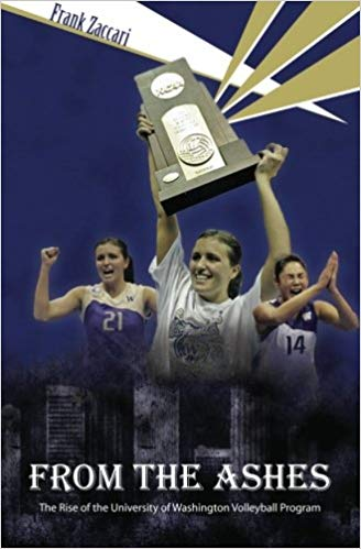 Book Review: From the Ashes – The Rise of the University of Washington Volleyball Program